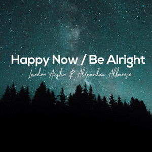 Happy Now / Be Alright (Acoustic Mashup)