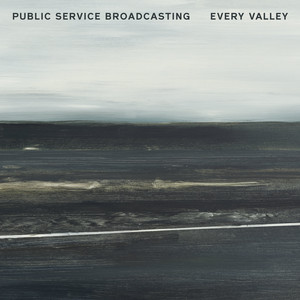 Public Service Broadcasting  Every Valley :Replay