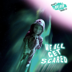 We All Get Scared