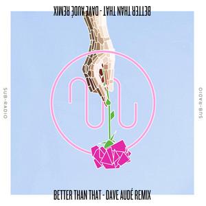Better Than That (Dave Audé Remix)