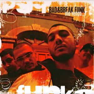 """Bad&Break Funk """"mò vengo"""" album"""