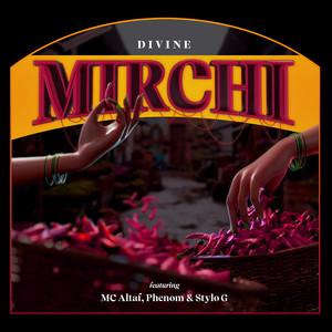 Mirchi by DIVINE, MC Altaf, Stylo G, Phenom