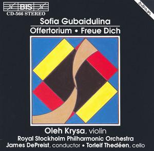 Offertorium. Concerto for Violin and Orchestra by Sofia Gubaidulina, Oleh Krysa, Thomas Sundkvist, Mikael Sjogren, Royal Stockholm Philharmonic Orchestra Strings, James DePreist