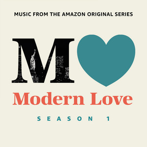 Modern Love: Season 1 (Music From The Amazon Original Series) album
