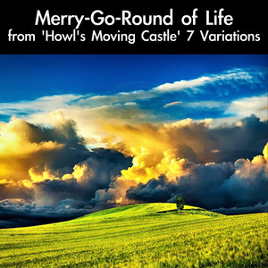 """Merry-Go-Round of Life from """"Howl's Moving Castle"""" 7 Variations - Joe Hisaishi"""