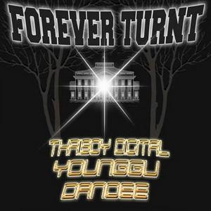 Forever Turnt