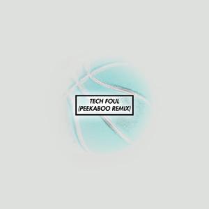 Tech Foul (Peekaboo Remix)