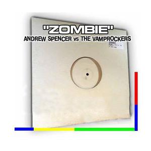 Zombie - Original Mix Edit by Andrew Spencer & The Vamprockerz