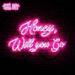 Honey, Will You Go