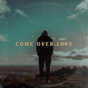Come Over Love