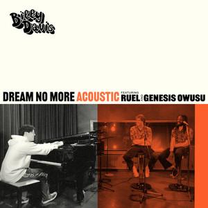 Dream No More (feat. Ruel & Genesis Owusu) [Acoustic Version]