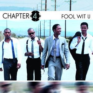 Chapter 4 – Fool Wit U (Acapella)