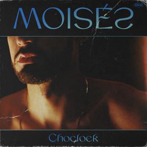 Moisés - Choclock