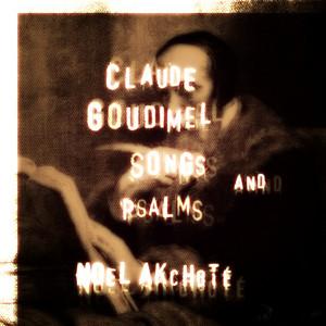 Claude Goudimel: Songs & Psalms (Arr. for Guitar)
