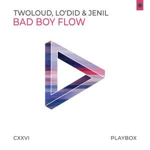 Bad Boy Flow