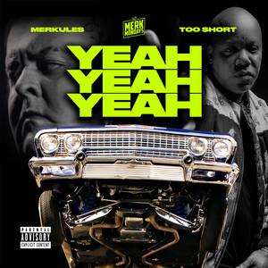 Yeah Yeah Yeah (feat. Too $hort)