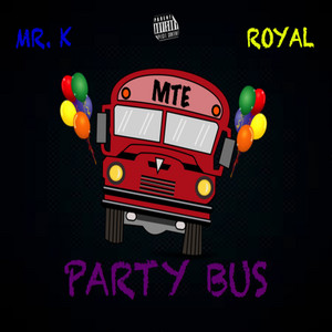 Party Bus by Mr. K, Royal