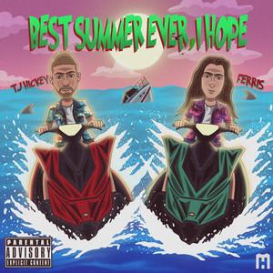 best summer ever, i hope (feat. Ferris)