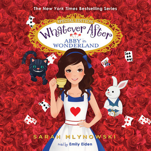 Whatever After - Special Edition 1: Abby in Wonderland (Unabridged) Audiobook