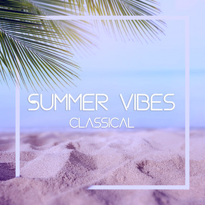 Summer Vibes Classical: Beethoven