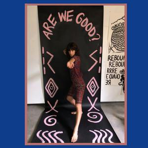 Are We Good? (Cate Le Bon Remix)