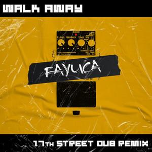 Walk Away (17Th Street Dub Remix)