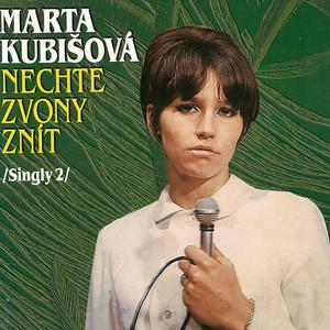 Marta Kubišová - Nechte zvony znít (Singly 2)