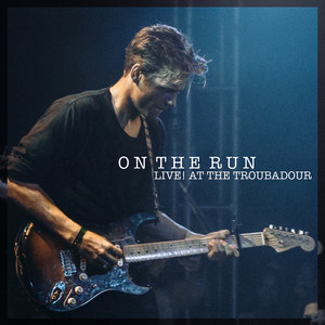 On the Run (Live at the Troubadour)