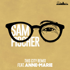 This City Remix (feat. Anne-Marie) by Sam Fischer, Anne-Marie