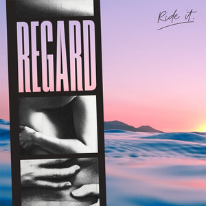 Regard – Ride it