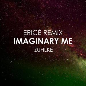 Imaginary Me (Remix) [Ericé Remix]