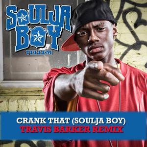 Crank That (Soulja Boy) [Travis Barker Remix] by Soulja Boy, Travis Barker