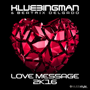 Love Message 2K16 - DJ THT & Ced Tecknoboy Club Mix by Klubbingman, Beatrix Delgado, Dj Tht, Ced Tecknoboy