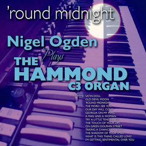 Round Midnight: Nigel Ogden Plays the Hammond C3 Organ album