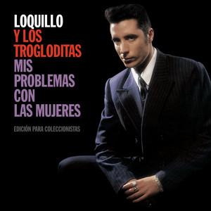 Mis Problemas Con Las Mujeres - Loquillo Y Los Trogloditas