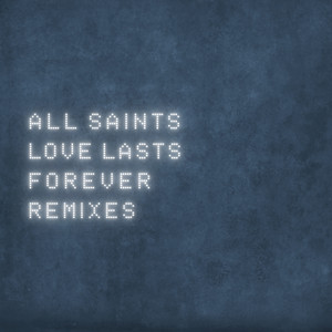 Love Lasts Forever (Remixes)