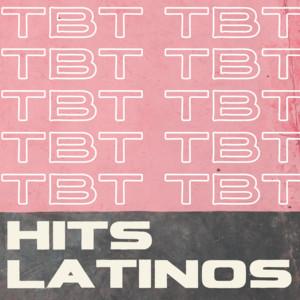 TBT Hits Latinos