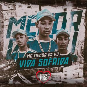Vida Sofrida by MC Menor da Vu