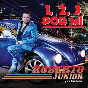 1, 2, 3 Por Mí by Roberto Junior Y Su Bandeño