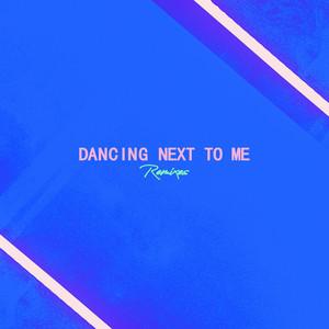 Dancing Next To Me (Remixes)