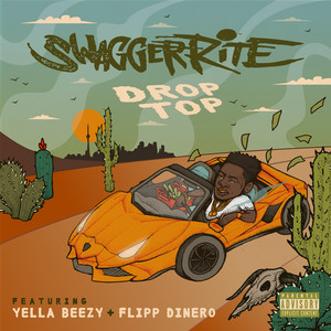 Drop Top (feat. Yella Beezy & Flipp Dinero)