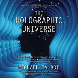 The Holographic Universe - The Revolutionary Theory of Reality (Unabridged) Audiobook
