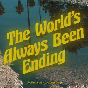 The World's Always Been Ending
