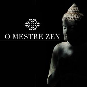 O Mestre Zen - Seu Espaço de Musica Suave Relaxante