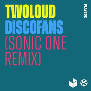 Discofans (Sonic One Remix)