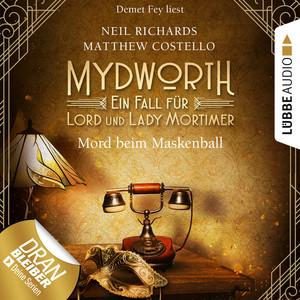 Mord beim Maskenball - Mydworth - Ein Fall für Lord und Lady Mortimer 4 (Ungekürzt) Audiobook