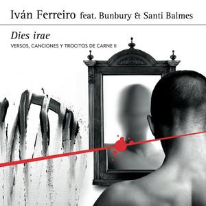 Dies irae (feat. Bunbury Et Santi Balmes [Versos, canciones y trocitos de carne II]