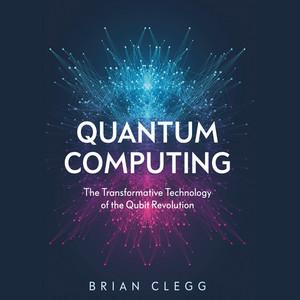 Quantum Computing (Unabridged)