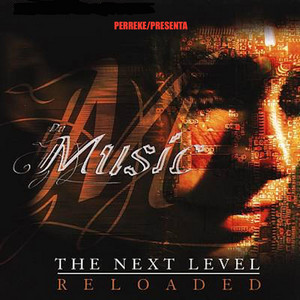 Da Music: The Next Level (Reloaded)