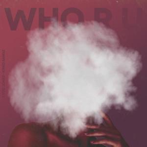 Who R U